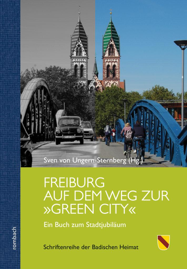 Freiburg auf dem Weg zur »Green City« Buch zum Stadtjubiläum