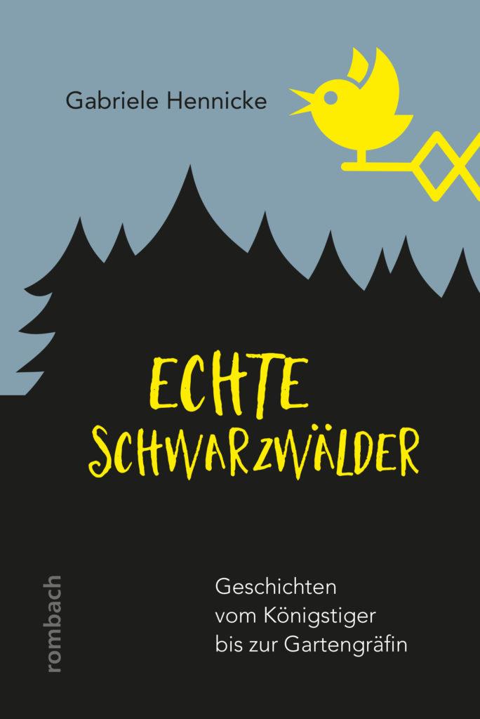Buch von Gabriele Hennicke; Echte Schwarzwälder, Rombach Verlag 2020