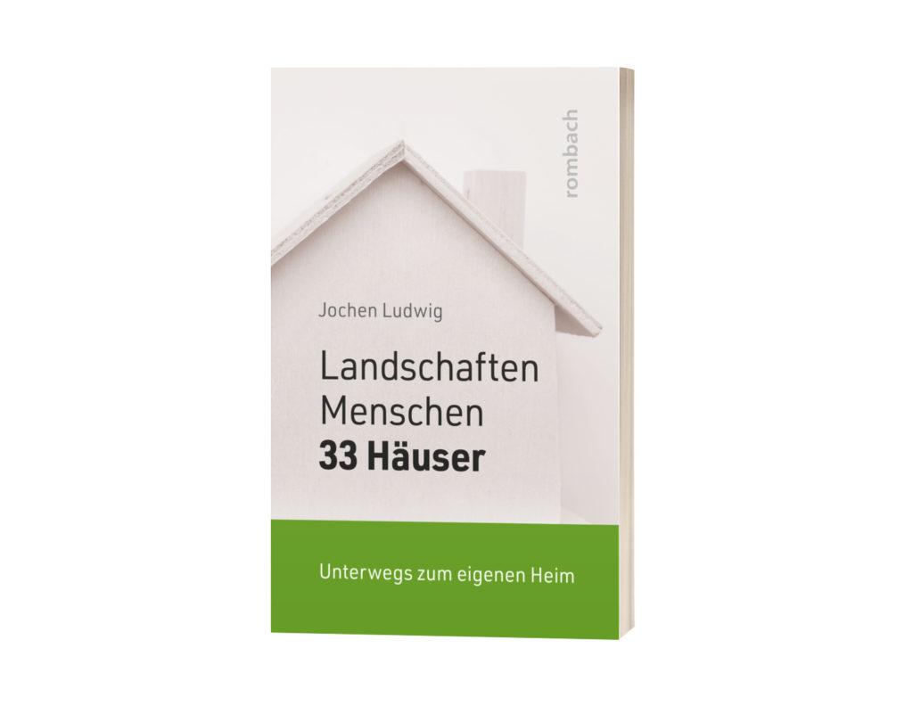 """Buch von Jochen Ludwig: """"Landschaften,Menschen und 33 Häuser"""", Rombach Rerlag 2020"""